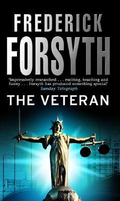 The Veteran: Thriller Short Stories - Forsyth, Frederick