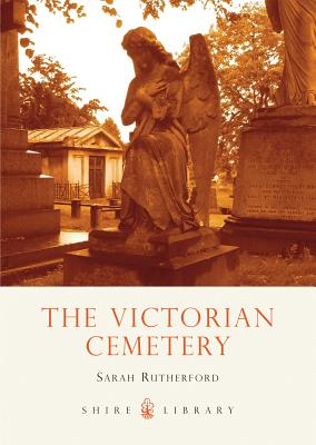 The Victorian Cemetery - Rutherford, Sarah, Fr.