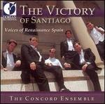 The Victory of Santiago: Voices of Renaissance Spain