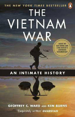The Vietnam War: An Intimate History - Ward, Geoffrey C., and Burns, Ken