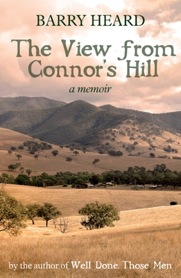 The View from Connor's Hill: A Memoir - Heard, Barry