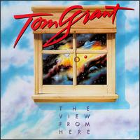 The View from Here - Tom Grant