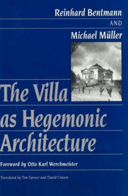 The Villa as Hegemonic Architecture - Bentmann, Reinhard