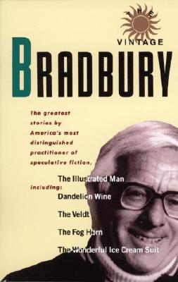 The Vintage Bradbury: The Greatest Stories by America's Most Distinguished Practioner of Speculative Fiction - Bradbury, Ray D