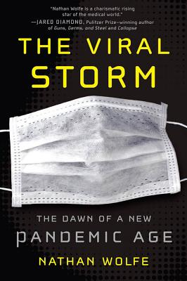 The Viral Storm: The Dawn of a New Pandemic Age - Wolfe, Nathan