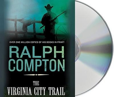 The Virginia City Trail - Compton, Ralph