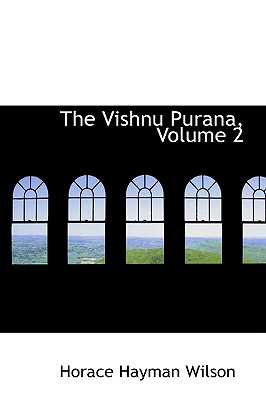 The Vishnu Purana, Volume 2 - Wilson, Horace Hayman