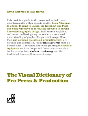 The Visual Dictionary of Pre-Press and Production - Ambrose, Gavin, and Harris, Paul
