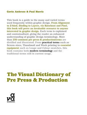 The Visual Dictionary of Pre-Press & Production - Ambrose, Gavin