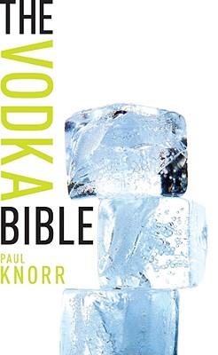 The Vodka Bible - Knorr, Paul