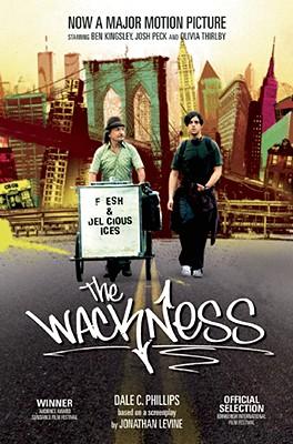 The Wackness - Phillips, Dale C, and Levine, Jonathan (Screenwriter)