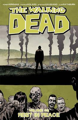 The Walking Dead Volume 32: Rest in Peace - Kirkman, Robert, and Adlard, Charlie, and Gaudiano, Stefano
