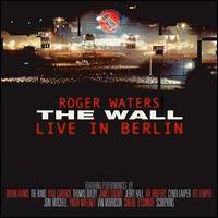 The Wall: Live in Berlin, 1990 [Remastered] - Roger Waters