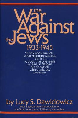 The War Against the Jews: 1933-1945 - Dawidowicz, Lucy S