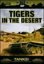 The War File: Tanks! Tigers in the Desert
