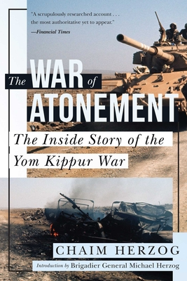 The War of Atonement: The Inside Story of the Yom Kippur War - Herzog, Chaim, and Herzog, Michael, MD (Introduction by)