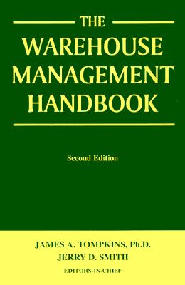 The Warehouse Management Handbook - Tompkins, James A, Ph.D (Preface by), and Smith, Jerry D (Preface by)