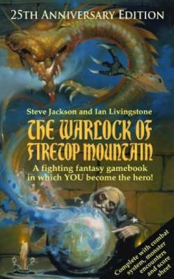 The Warlock of Firetop Mountain: 25th Anniversary Edition - Jackson, Steve, and Livingstone, Ian