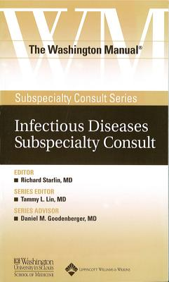 The Washington Manual(r) Infectious Diseases Subspecialty Consult - Starlin, Richard, MD (Editor), and Cabellon, Michele, MD (Editor), and Chandler, Rebecca, MD (Editor)