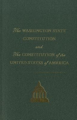 The Washington State Constitution and the Constitution of the United States - Madsen, Barbara A (Foreword by)