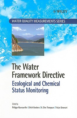 The Water Framework Directive: Ecological and Chemical Status Monitoring - Quevauviller, Philippe, Professor (Editor), and Borchers, Ulrich (Editor), and Thompson, Clive, Sir (Editor)