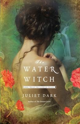 The Water Witch - Dark, Juliet