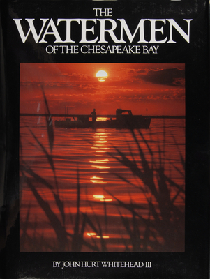 The Watermen of the Chesapeake Bay - Whitehead, John Hurt
