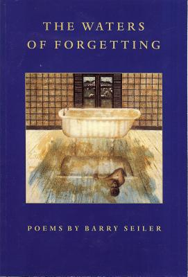 The Waters of Forgetting - Seiler, Barry