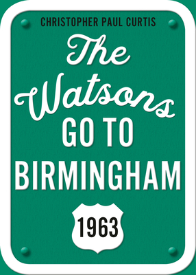 The Watsons Go to Birmingham--1963: 25th Anniversary Edition - Curtis, Christopher Paul