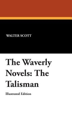 The Waverly Novels: The Talisman - Scott, Walter, Sir