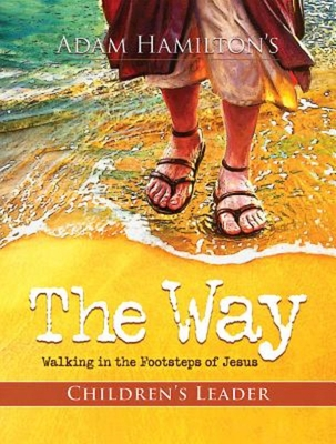 The Way: Children's Leader: Walking in the Footsteps of Jesus - Hamilton, Adam