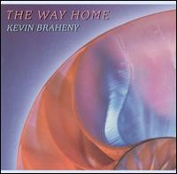 The Way Home - Kevin Braheny