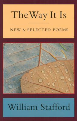 The Way It Is: New and Selected Poems - Stafford, William
