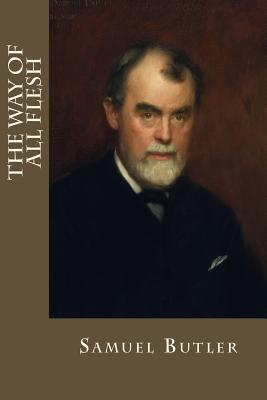 The Way of All Flesh - Butler, Samuel, and Montoto, Maxim (Editor)