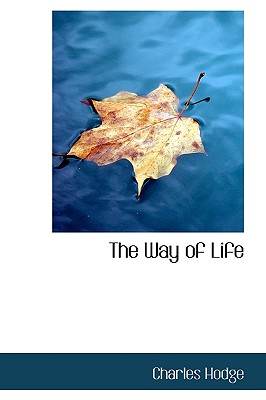 The Way of Life - Hodge, Charles