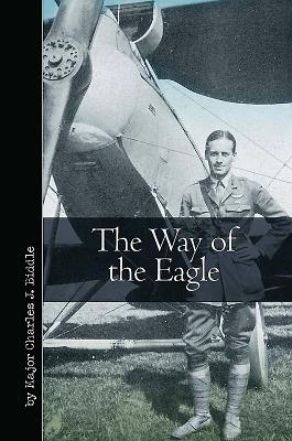 The Way of the Eagle - Biddle, Charles J