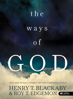 The Ways of God: How God Reveals Himself Before a Watching World - Blackaby, Henry T, and Edgemon, Roy