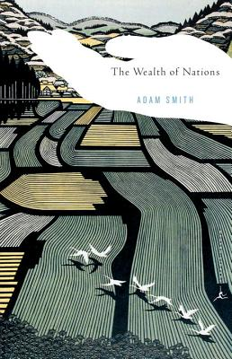 The Wealth of Nations - Smith, Adam, and Reich, Robert B (Introduction by)