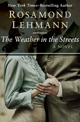 The Weather in the Streets - Lehmann, Rosamond