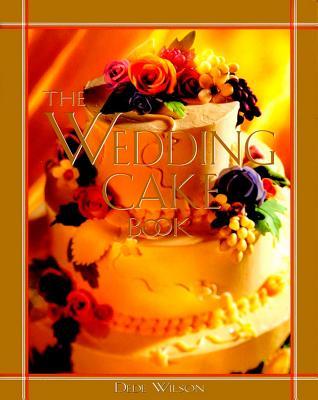The Wedding Cake Book - Wilson, Dede