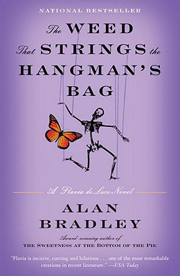 The Weed That Strings the Hangman's Bag: A Flavia de Luce Novel - Bradley, Alan
