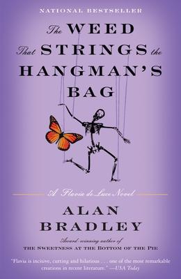 The Weed That Strings the Hangman's Bag: A Flavia de Luce Novel - Bradley, Alan, and Bradley, C Alan