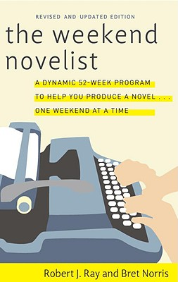 The Weekend Novelist - Ray, Robert J, and Norris, Bret
