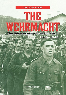 The Wehrmacht - Ripley, Tim