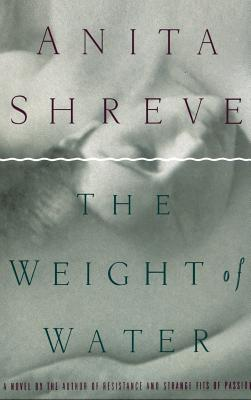 The Weight of Water - Shreve, Anita, and Pietsch, Michael (Editor)