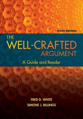 The Well-Crafted Argument - White, Fred D., and Billings, Simone