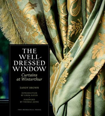 The Well-Dressed Window - Brown, Sandy, and Eaton, Linda