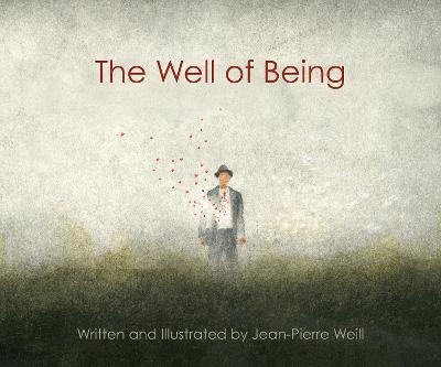The Well of Being: A Children's Picture Book for Adults - Weill, Jean-Pierre