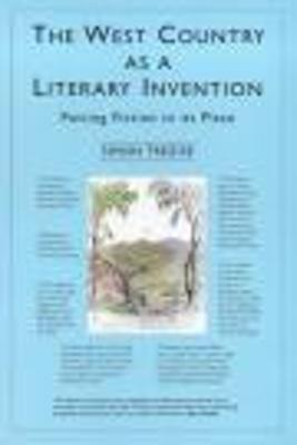 The West Country as a Literary Invention - Trezise, Simon David