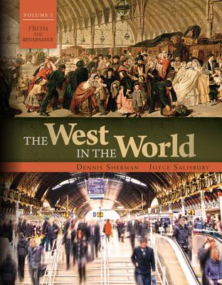 The West in the World Vol II: From the Renaissance - Sherman, Dennis